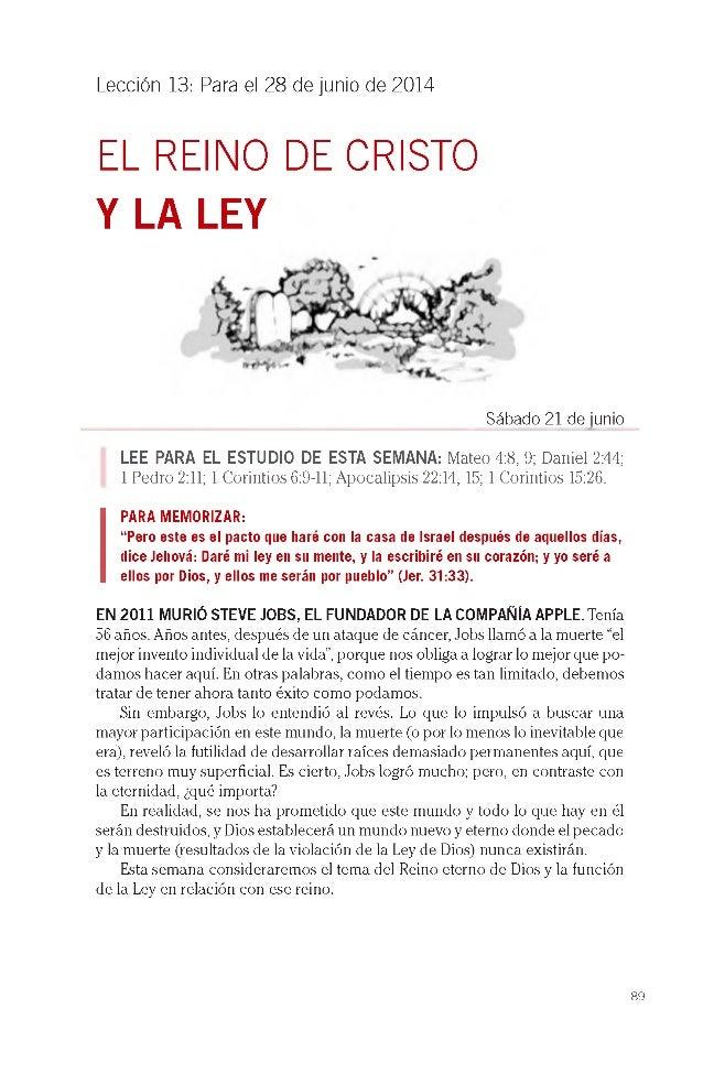 Lección 13: Para el 28 de junio de 2014 EL REINO DE CRISTO Y LA LEY Sábado 21 de junio LEE PARA EL ESTUDIO DE ESTA SEMANA:...