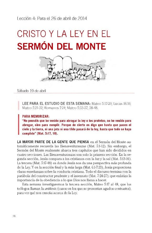 Lección 4: Para el 26 de abril de 2014 CRISTO Y LA LEY EN EL SERMÓN DEL MONTE Sábado 19 de abril LEE PARA EL ESTUDIO DE ES...