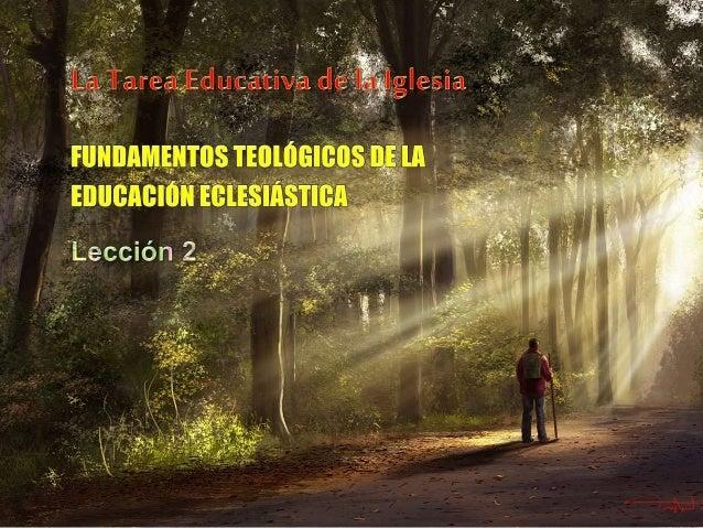 10 Principios Teológicos sobre los cuales debe operar el programa  educativo de la iglesia  - 01  Realidad CENTRADA EN Dio...