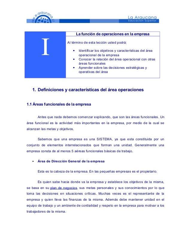 ILa función de operaciones en la empresaAl término de esta lección usted podrá:• Identificar los objetivos y característic...