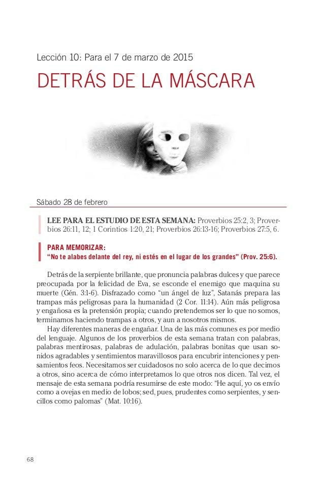 68 Lección 10: Para el 7 de marzo de 2015 DETRÁS DE LA MÁSCARA Sábado 28 de febrero LEE PARA EL ESTUDIO DE ESTA SEMANA: Pr...