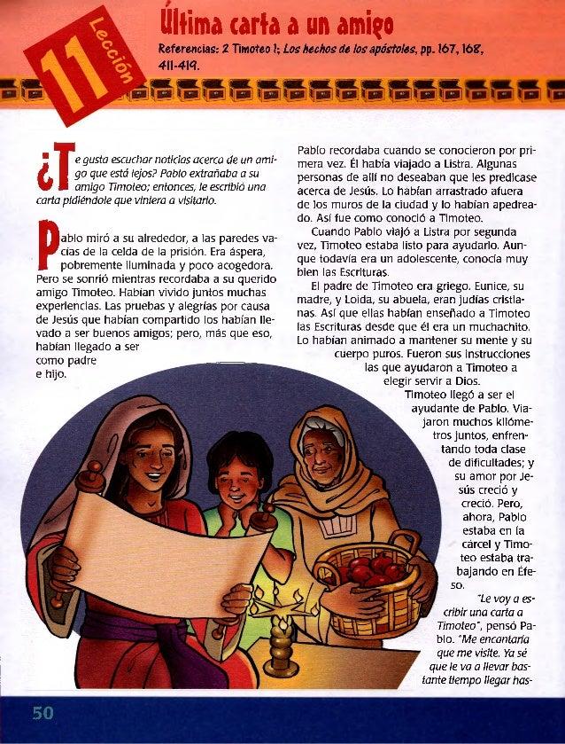 Última carta a un ami?o Referencias: 2 Timoteo I; Los hechos de los apóstoles, pp. 167,16?, 4II-414. Pablo recordaba cuand...