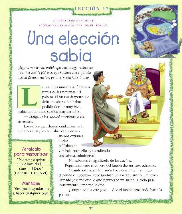 LECCION 12 REFERENCIAS: GÉNESIS 41; PATRIARCAS Y P R O F E T A S , CAP. 20; PP. 196-199. Una elección sabia¿Alguna vez te ...