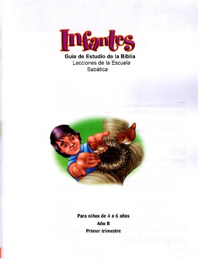 Guía de Estudio de la Biblia Lecciones de la Escuela Sabática Para niños de 4 a 6 años Año B Primer trimestre