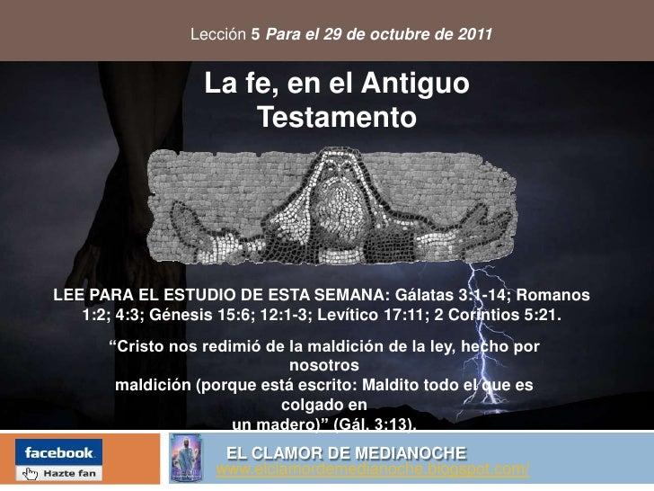 Lección 5 Para el 29 de octubre de 2011                   La fe, en el Antiguo                       TestamentoLEE PARA EL...
