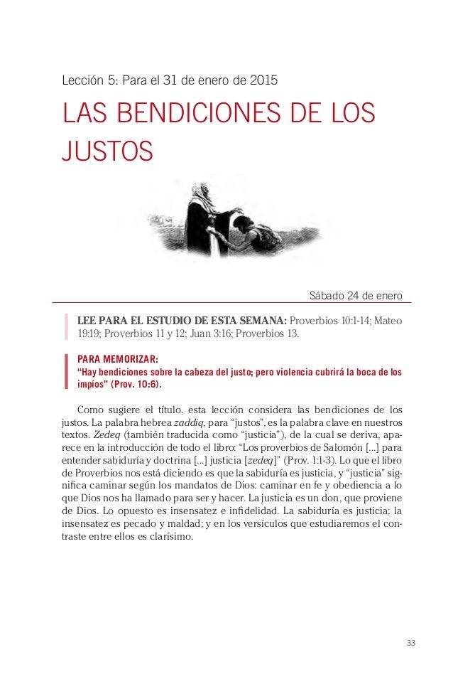 33 Lección 5: Para el 31 de enero de 2015 LAS BENDICIONES DE LOS JUSTOS Sábado 24 de enero LEE PARA EL ESTUDIO DE ESTA SEM...