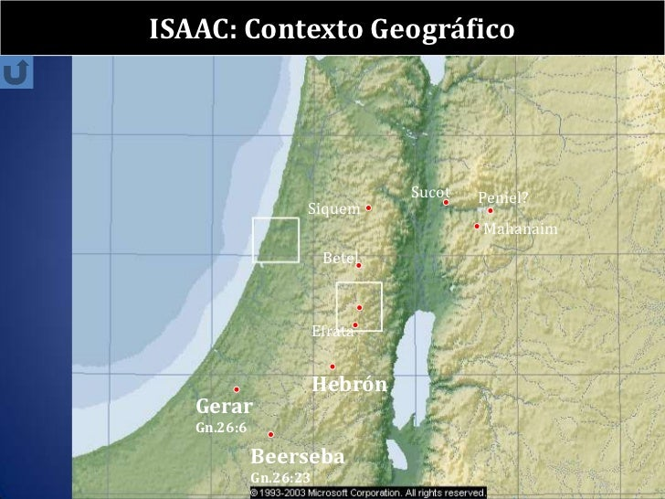 ISAAC: Contexto Geográfico                                 Sucot   Peniel?                    Siquem                      ...