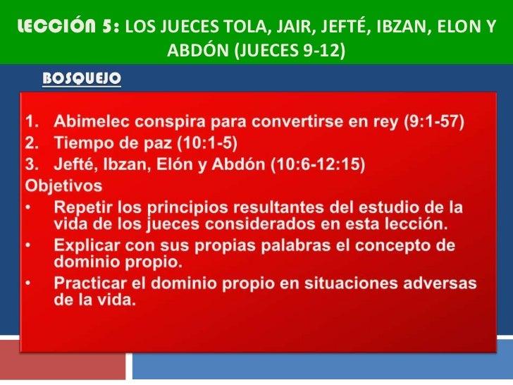 LECCIÓN 5: LOS JUECES TOLA, JAIR, JEFTÉ, IBZAN, ELON Y                ABDÓN (JUECES 9-12)