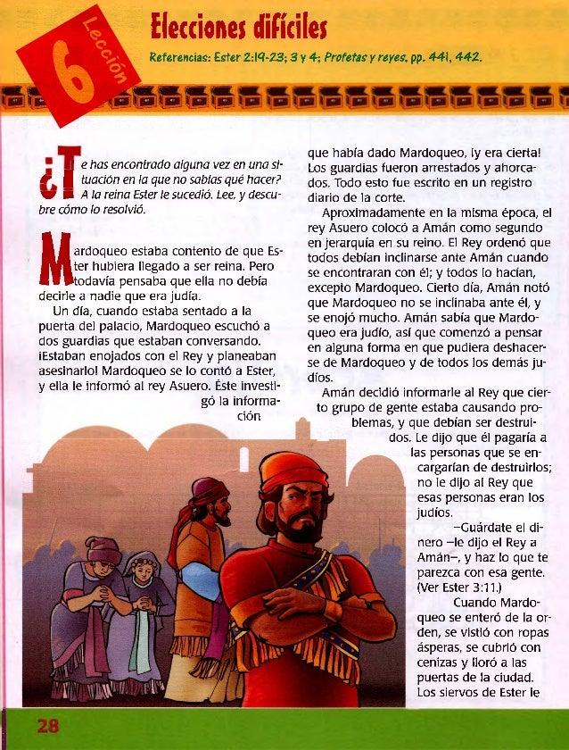 Elecciones difíciles Referencias: Ester 2:13-23; 3 y 4; Profetas y reyes, pp. 441,442. que había dado Mardoqueo, iy era ci...