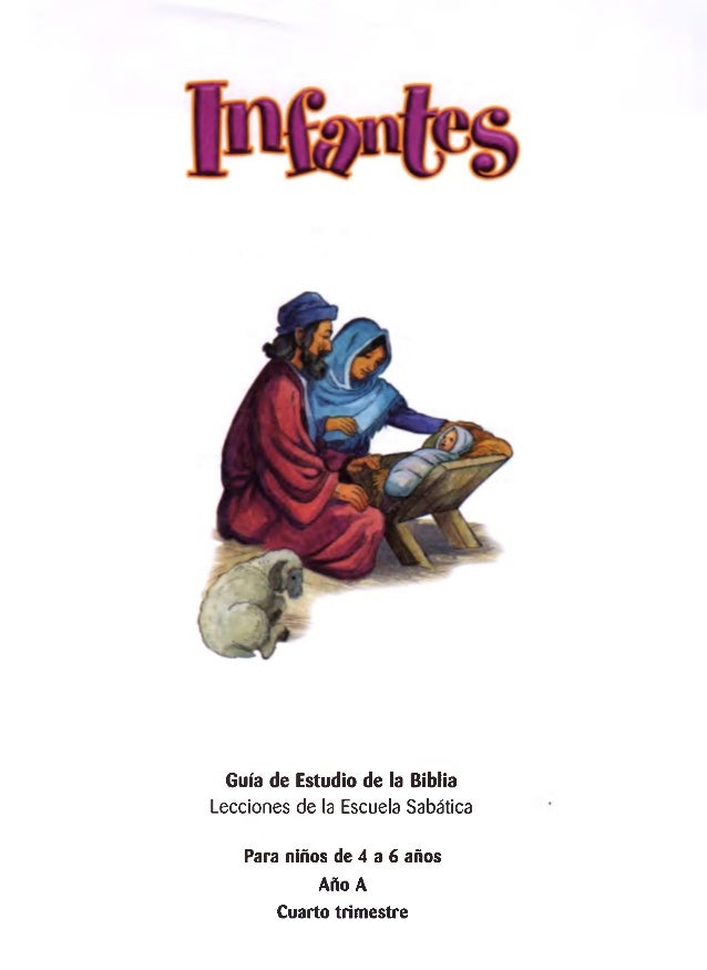 Guía de Estudio de la Biblia  Lecciones de la Escuela Sabática  Para niños de 4 a 6 años Año A  Cuarto trimestre