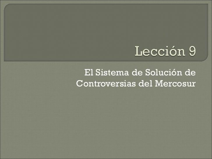 El Sistema de Solución de Controversias del Mercosur