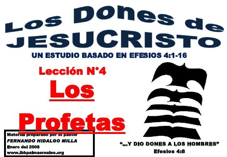 """""""… Y DIO DONES A LOS HOMBRES"""" Efesios 4:8 UN ESTUDIO BASADO EN EFESIOS 4:1-16 Material preparado por el pastor  FERNANDO H..."""