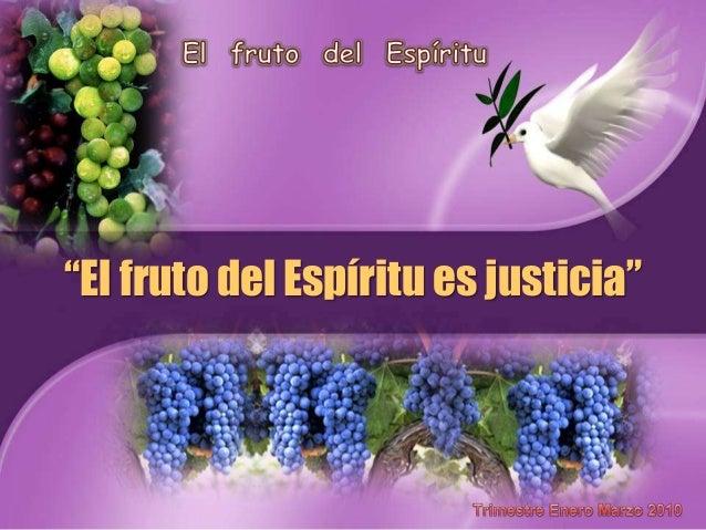 """""""El fruto del Espíritu es justicia"""""""