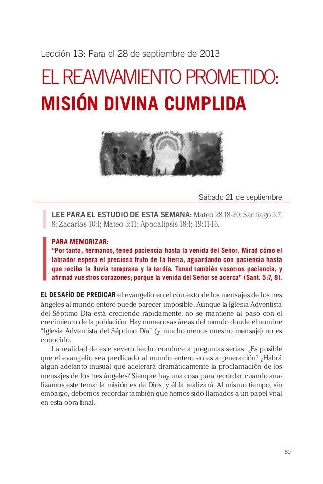 89 Lección 13: Para el 28 de septiembre de 2013 ELREAVIVAMIENTOPROMETIDO: MISIÓN DIVINA CUMPLIDA Sábado 21 de septiembre L...