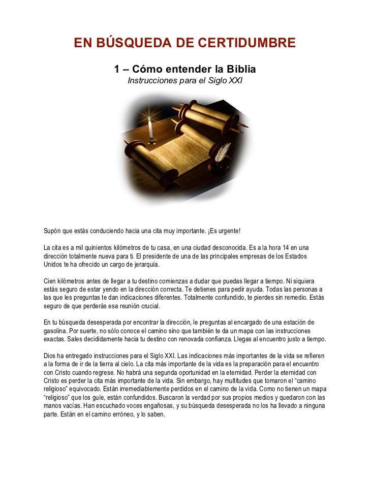 EN BÚSQUEDA DE CERTIDUMBRE                           1 – Cómo entender la Biblia                                Instruccio...