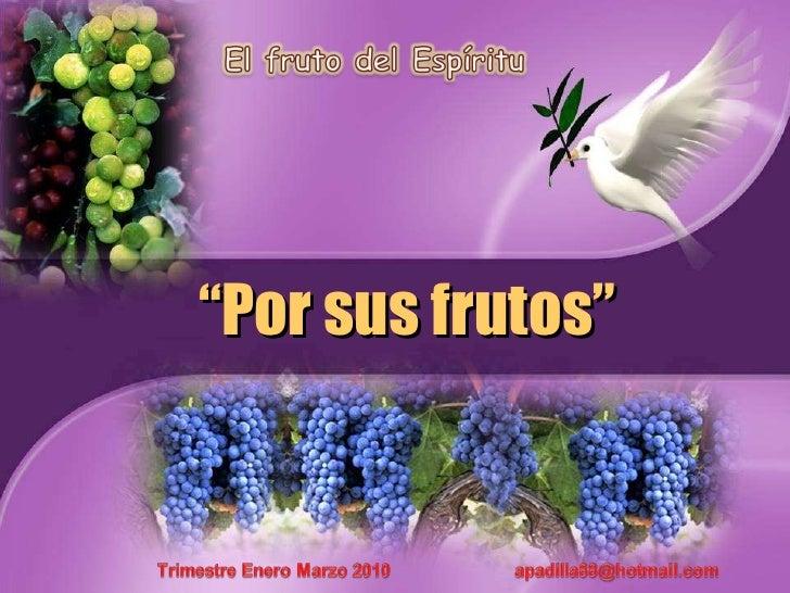 """"""" Por sus frutos"""""""