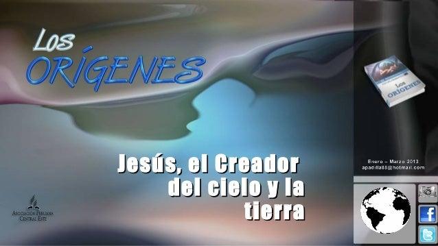 Leccion 01 I_2013 jesus el creador del cielo y de la tierra