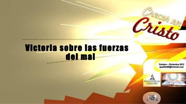 Leccion 06 IV_2012 victoria sobre las fuerzas del mal
