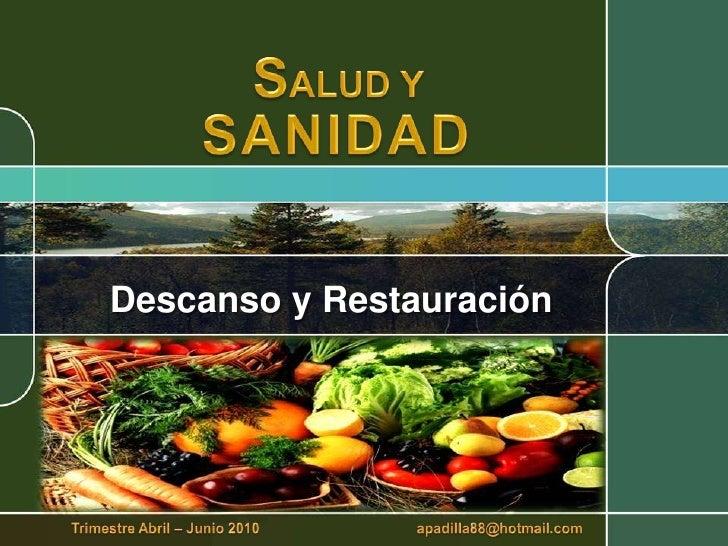 SALUD Y<br />SANIDAD<br />Descanso y Restauración<br />Trimestre Abril – Junio 2010                                       ...