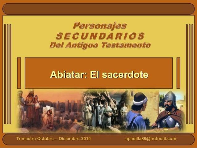 Abiatar: El sacerdoteAbiatar: El sacerdote