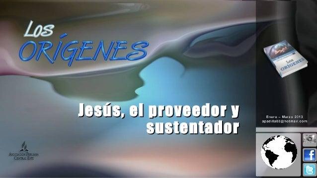 Leccion 08 I_2013 Jesus el proveeedor y sustentador