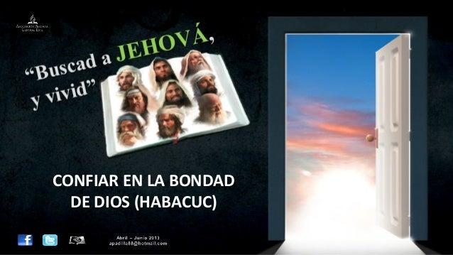 CONFIAR EN LA BONDADDE DIOS (HABACUC)