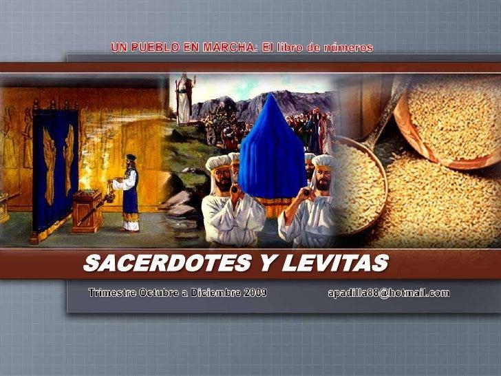 UN PUEBLO EN MARCHA: El libro de números<br />SACERDOTES Y LEVITAS<br />Trimestre Octubre a Diciembre 2009                ...