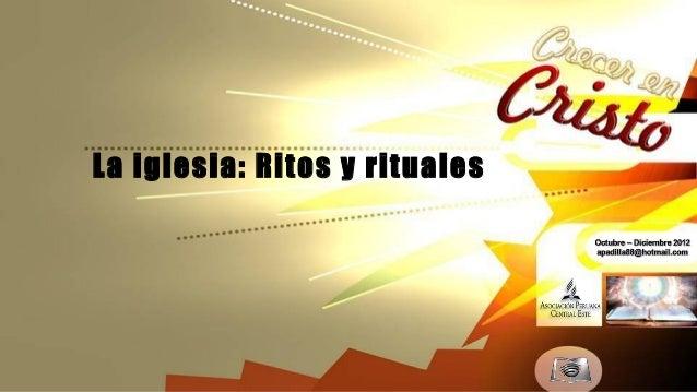 Leccion 09 IV_2012 la iglesia ritos y rituales