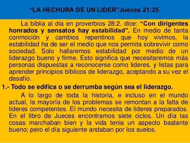 """""""LA HECHURA DE UN LIDER""""Jueces 21:25.        La biblia al día en proverbios 28:2. dice: """"Con dirigentes   honrados y sensa..."""