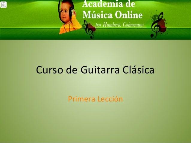 Curso de Guitarra Clásica Primera Lección