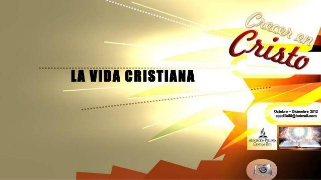 Leccion 11 IV_2012 la vida cristiana