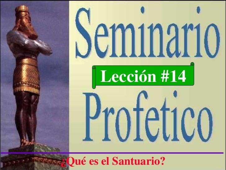Lección #14 ¿Qué es el Santuario?