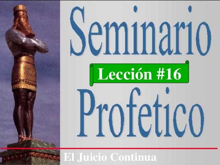 Lección #16 El Juicio Continua