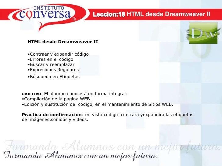 HTML desde Dreamweaver II  HTML desde Dreamweaver II  •Contraer y expandir código  •Errores en el código  •Buscar y reempl...