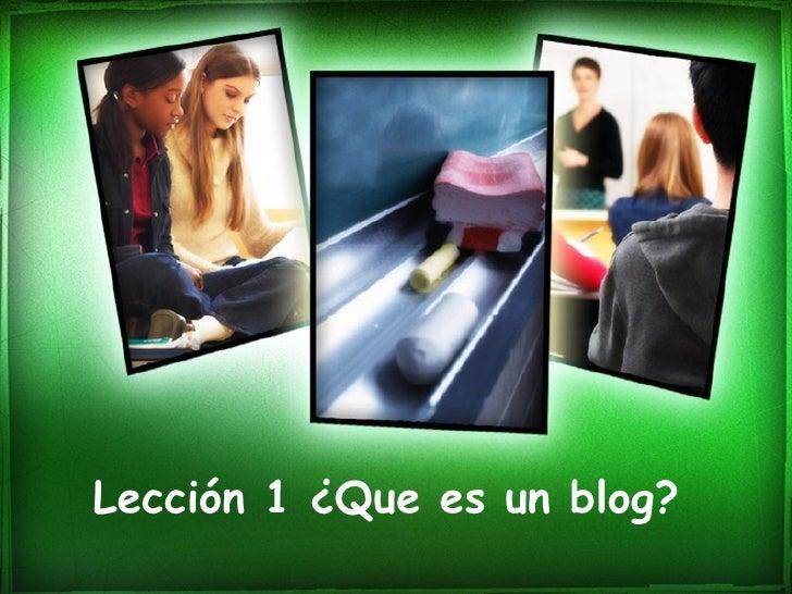 Lección 1 ¿Que es un blog?