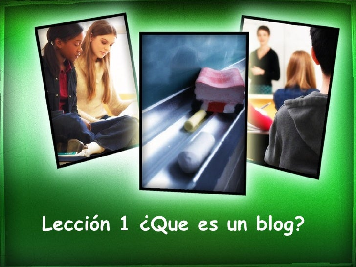 Leccion 1 Que Es Un Blog