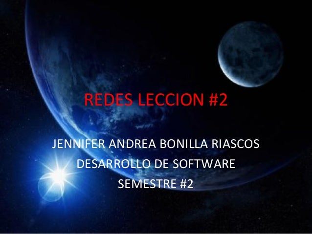 REDES LECCION #2  JENNIFER ANDREA BONILLA RIASCOS  DESARROLLO DE SOFTWARE  SEMESTRE #2