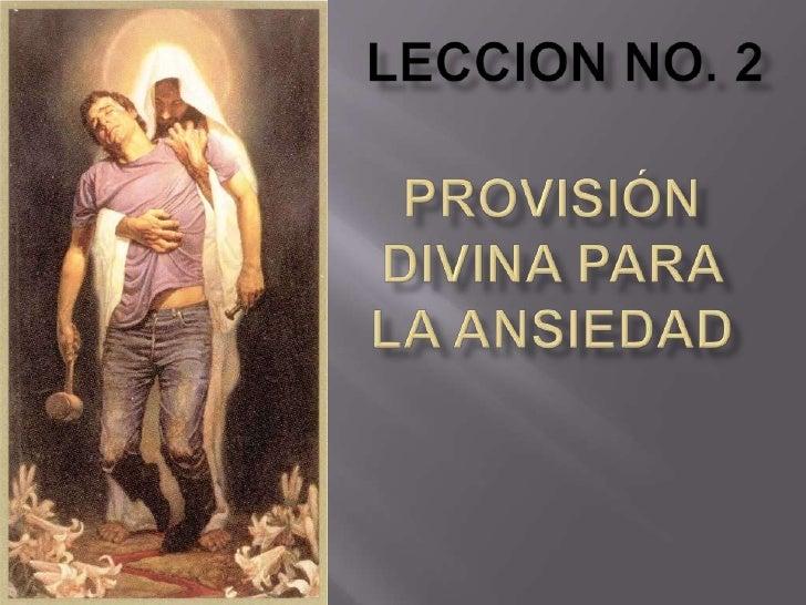 LeccionnO. 2<br />Provisión divina para la ansiedad<br />
