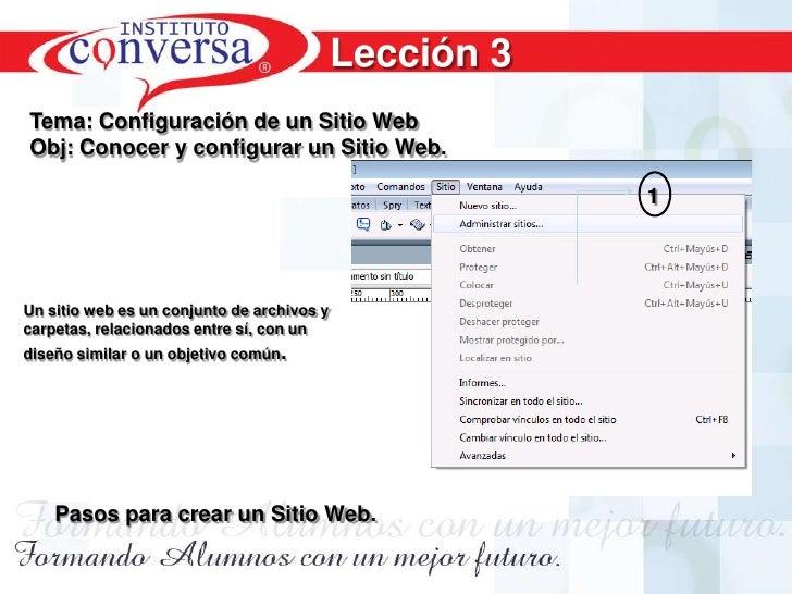 Lección 3<br />Tema: Configuración de un Sitio Web<br />Obj: Conocer y configurar un Sitio Web.<br />1<br />Un sitio web e...