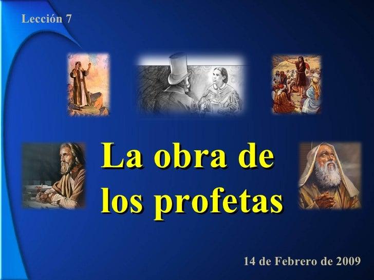 La obra de  los profetas Lección 7 14 de Febrero de 2009