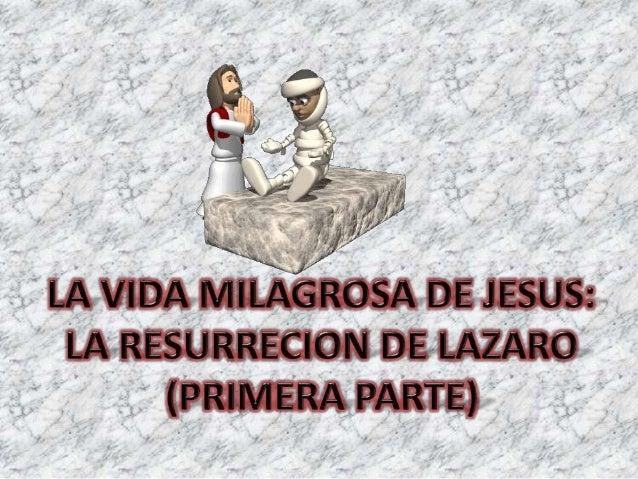 • En los evangelios están registrados tres  milagros de Jesús relacionadas con la  resurrección, sin tomar en cuenta la  R...