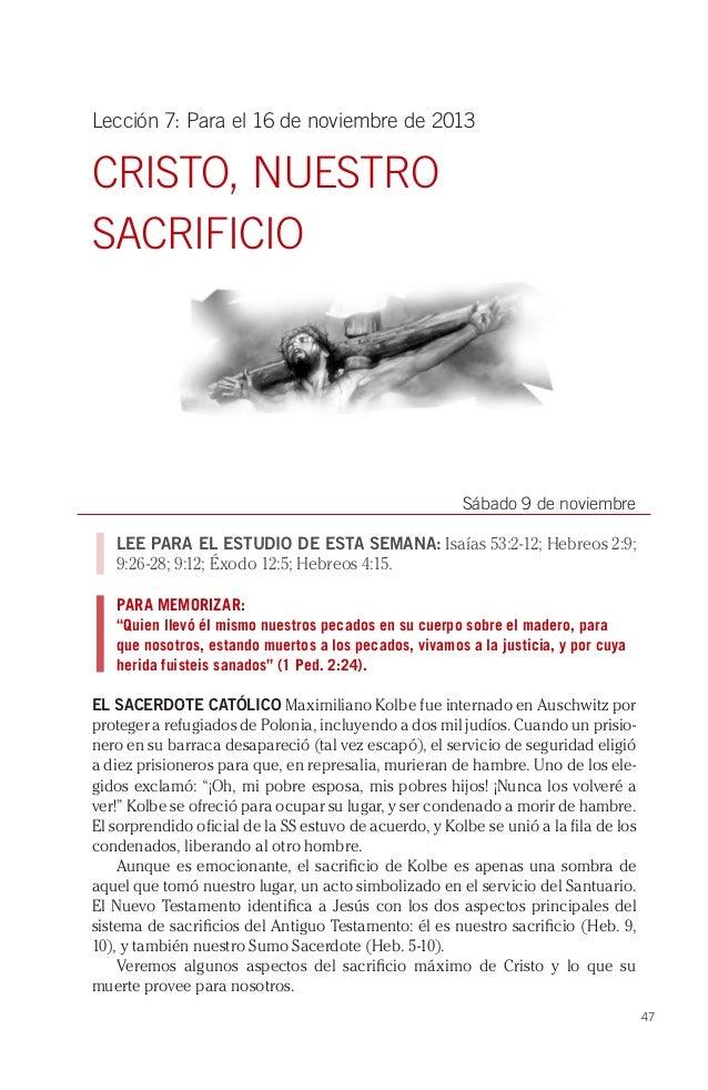 Lección 7: Para el 16 de noviembre de 2013  CRISTO, NUESTRO SACRIFICIO  Sábado 9 de noviembre LEE PARA EL ESTUDIO DE ESTA ...