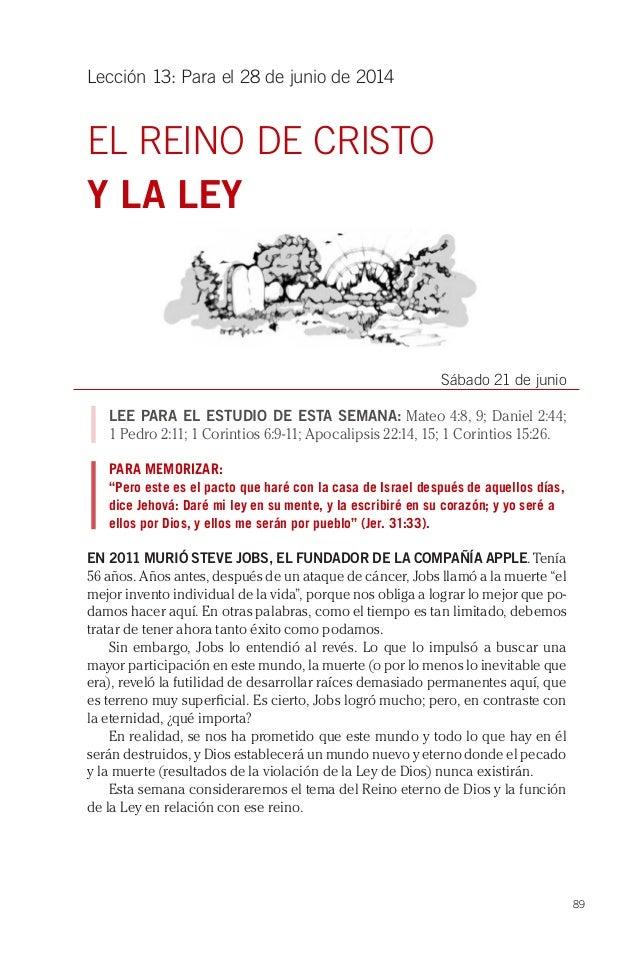 89 Lección 13: Para el 28 de junio de 2014 EL REINO DE CRISTO Y LA LEY Sábado 21 de junio LEE PARA EL ESTUDIO DE ESTA SEMA...