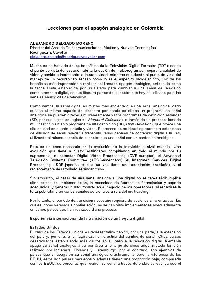 Lecciones para el apagón analógico en Colombia   ALEJANDRO DELGADO MORENO Director del Área de Telecomunicaciones, Medios ...