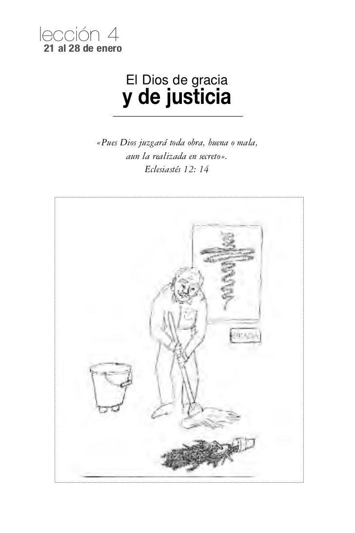 lección 421 al 28 de enero                    El Dios de gracia                    y de justicia           «Pues Dios juzg...
