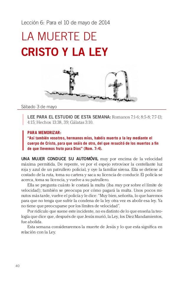40 Lección 6: Para el 10 de mayo de 2014 LA MUERTE DE CRISTO Y LA LEY Sábado 3 de mayo LEE PARA EL ESTUDIO DE ESTA SEMANA:...