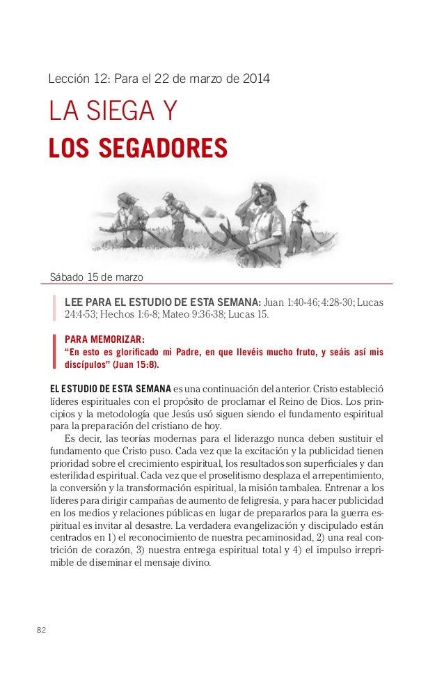82 Lección 12: Para el 22 de marzo de 2014 LA SIEGA Y LOS SEGADORES Sábado 15 de marzo LEE PARA EL ESTUDIO DE ESTA SEMANA:...