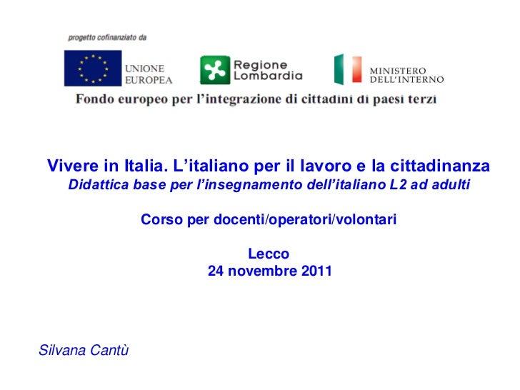 Vivere in Italia. L'italiano per il lavoro e la cittadinanza    Didattica base per l'insegnamento dell'italiano L2 ad adul...