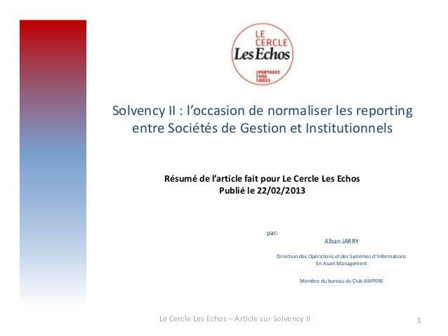 Solvency II : l'occasion de normaliser les reporting   entre Sociétés de Gestion et Institutionnels         Résumé de l'ar...