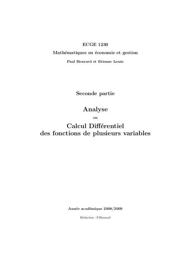 ECGE 1230 Math´matiques en ´conomie et gestion e e Paul Henrard et Etienne Loute  Seconde partie  Analyse ou  Calcul Diff´r...